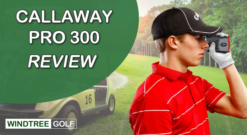 Callaway pro 300 review