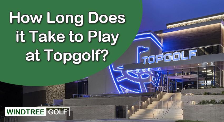 how-long-topgolf-play