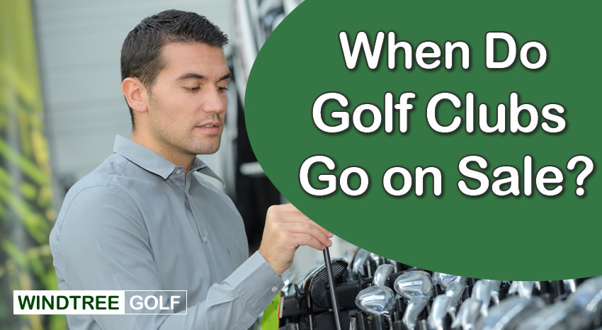 When Do Golf Clubs Go on Sale