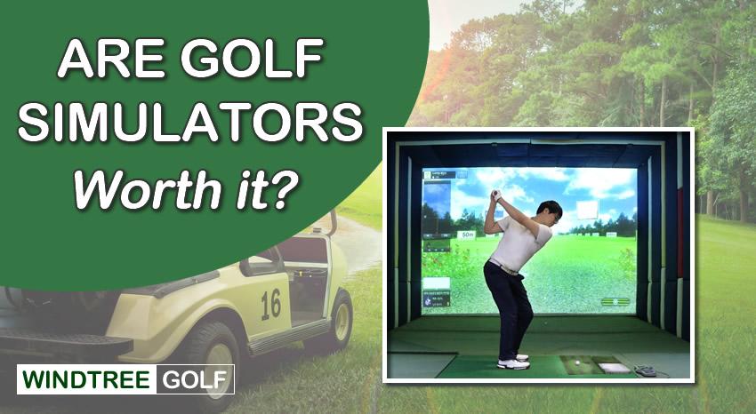 golf simulators worth it