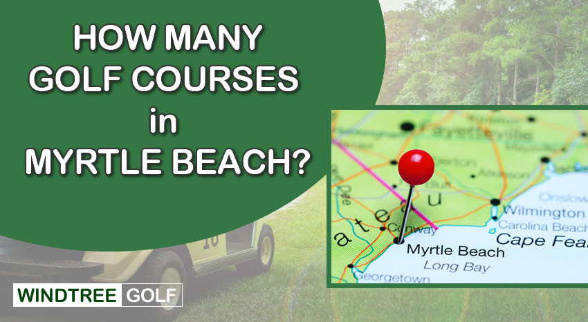 how many golf courses in Myrtle Beach