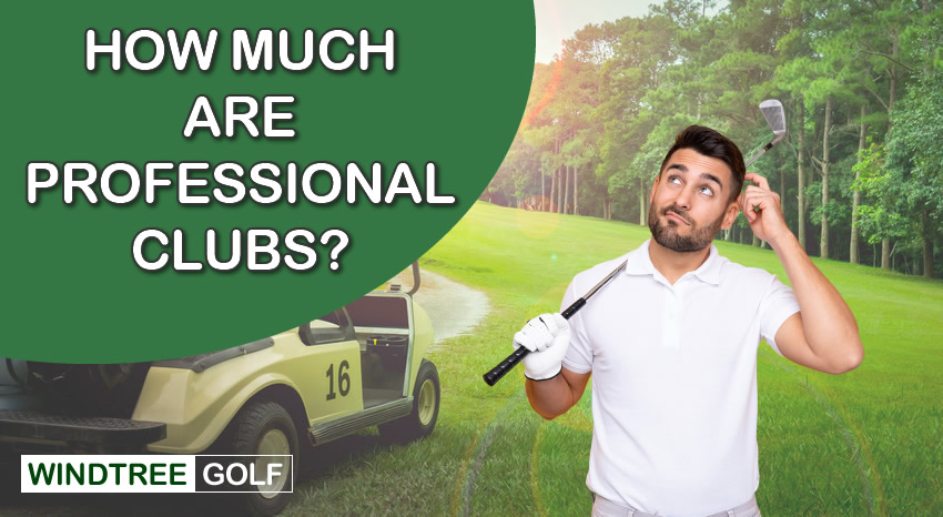 How Much Do Professional Golf Clubs Cost