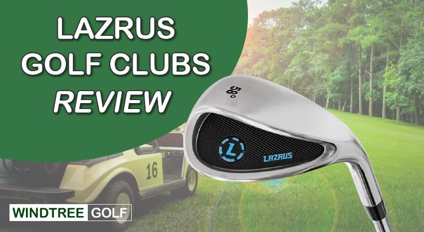 lazrus golf clubs review