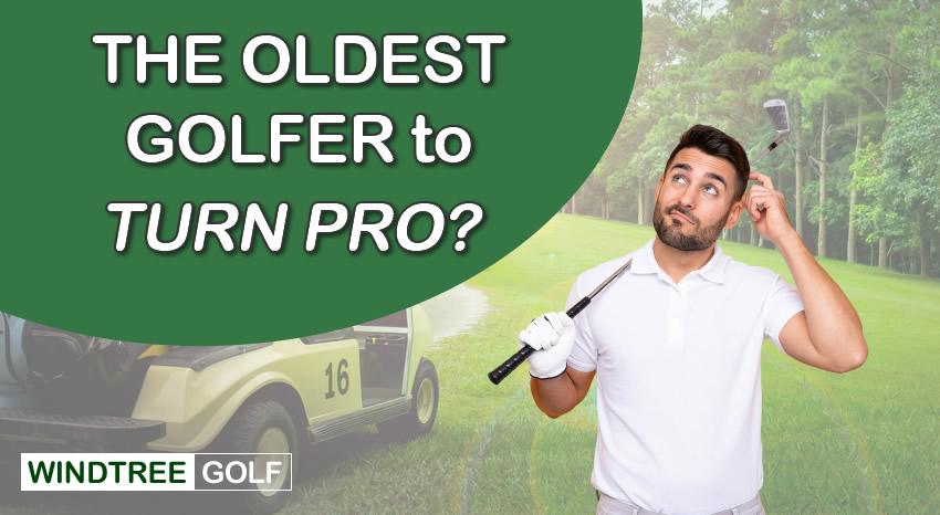 oldest golfer who turned pro
